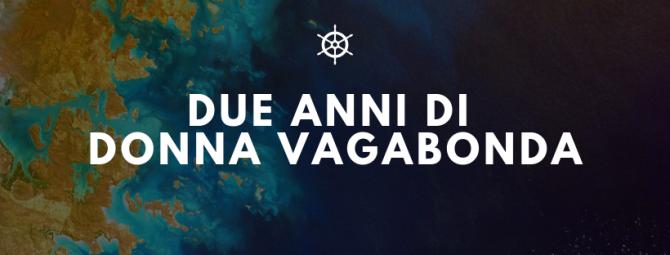 Donna Vagabonda: il bilancio di due anni di avventure e di blog